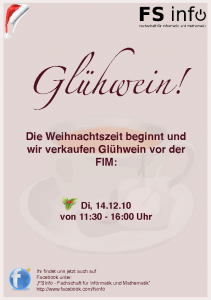 Plakat Glühweinverkauf der Fachschaft für Informatik und Mathematik (Di. 14.12.2010, ab 11 Uhr)